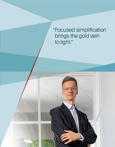 Dr. Ulrich Riedel, Consultant - Focused simplification brings the gold vein to light